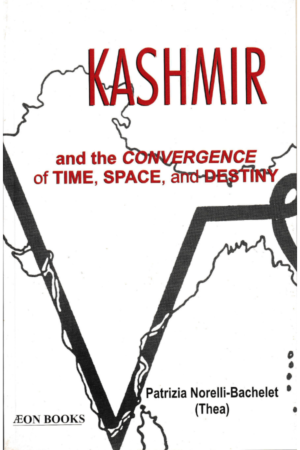 KASHMIR and the CONVERGENCE of TIME, SPACE, and DESTINY